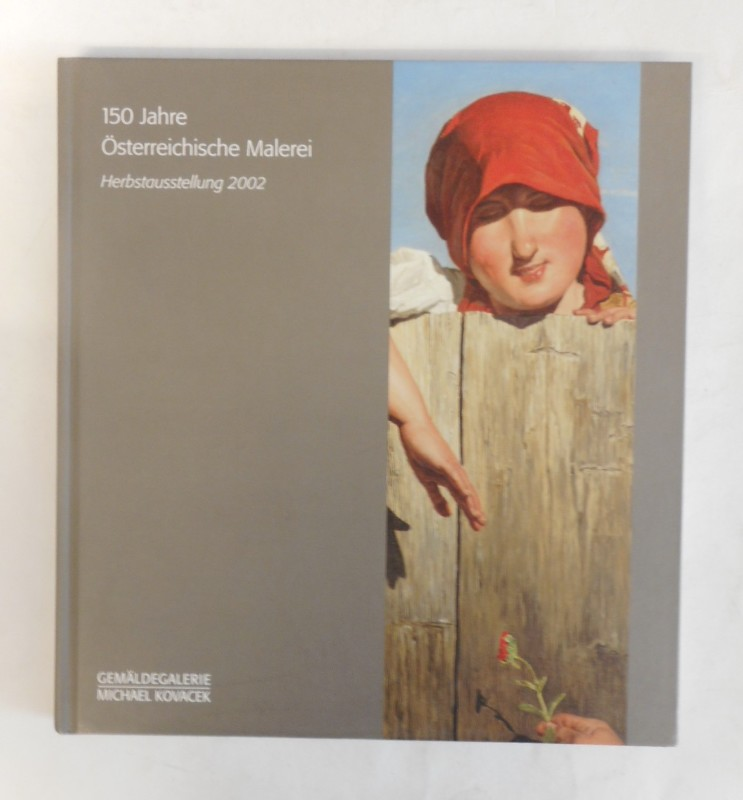 | 150 Jahre Österreichische Malerei 1800-1950. Verkaufsausstellung in der Gemäldegalerie Michael Kovacek. Herbst 2002. Mit 37 Abb.