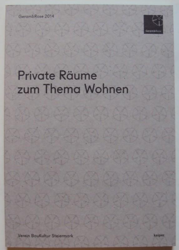 Verein BauKultur Steiermark (Hg.) Private Räume zum Thema Wohnen. Mit zahlr. Abb.