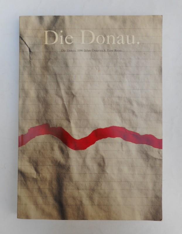 | Die Donau. 1000 Jahre Österreich. Eine Reise. 213. Sonderausstellung des Historischen Museums der Stadt Wien