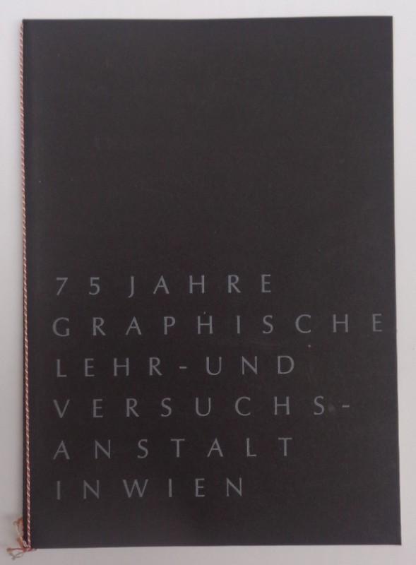 | 75 Jahre Graphische Lehr- und Versuchsanstalt. Festschrift. (Leyserstrasse). Mit zahlr. Abb.