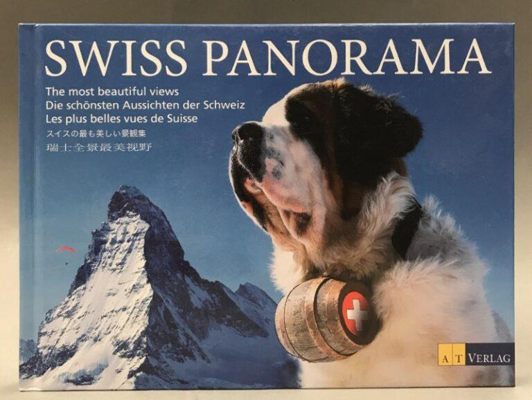 | Swiss Panorama. Die schönsten Ansichten der Schweiz.