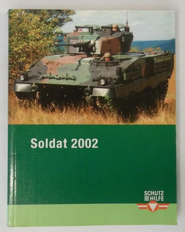 Österreichisches Bundesheer (Hg.) Soldat 2002. Nach der Grundidee von BMLV. Büro für Wehrpolitik
