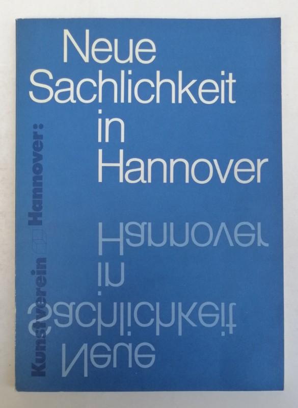 | Neue Sachlichkeit in Hannover. Mit zahlr. s/w-Abb. u. 5 Farbtafeln