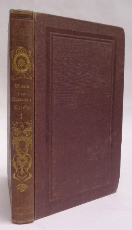 | Briefe von Wilhelm von Humboldt an eine Freundin. Erster Theil. Mit einem Facsimile