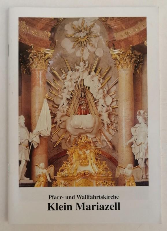 | Pfarr- und Wallfahrtskirche Klein Mariazell. Mit Abb.