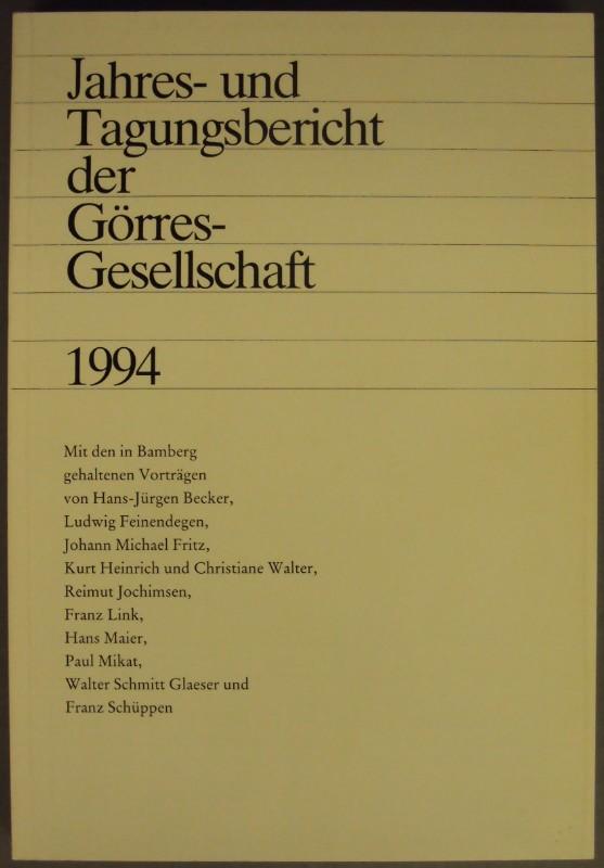 | Jahres- und Tagungsbericht der Görres-Gesellschaft 1994. Mit den in Bamberg gehaltenen Vorträgen von Hans-Jürgen Becker
