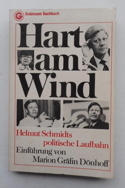 | Hart am Wind. Helmut Schmidts politische Laufbahn. Mit einer Einführung von Marion Gräfin Dönhoff.