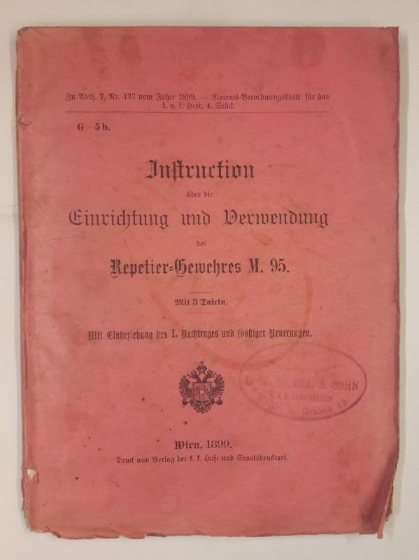 | Instruction über die Einrichtung und Verwendung des Repetier-Gewehres M. 95. Mit 3 Tafeln.