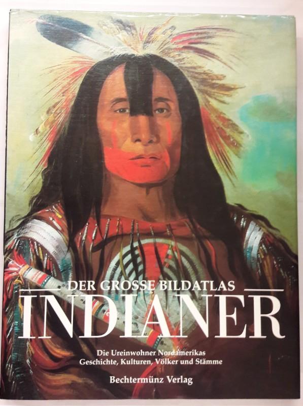 div. Autoren Der gosse Bildatlas Indianer. Die Ureinwohner Nordamerikas. Geschichte