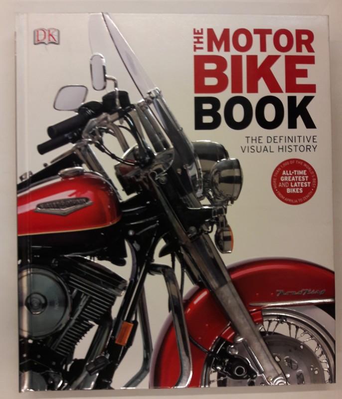 | The Motor Bike Book. The Definitive Visual History.