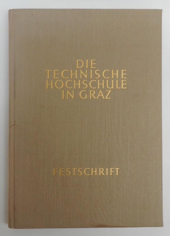Festschrift TU Graz Die Technische Hochschule in Graz. Festschrift zur 150. Wiederkehr des Gründungstages. Mit s/w-Abb.