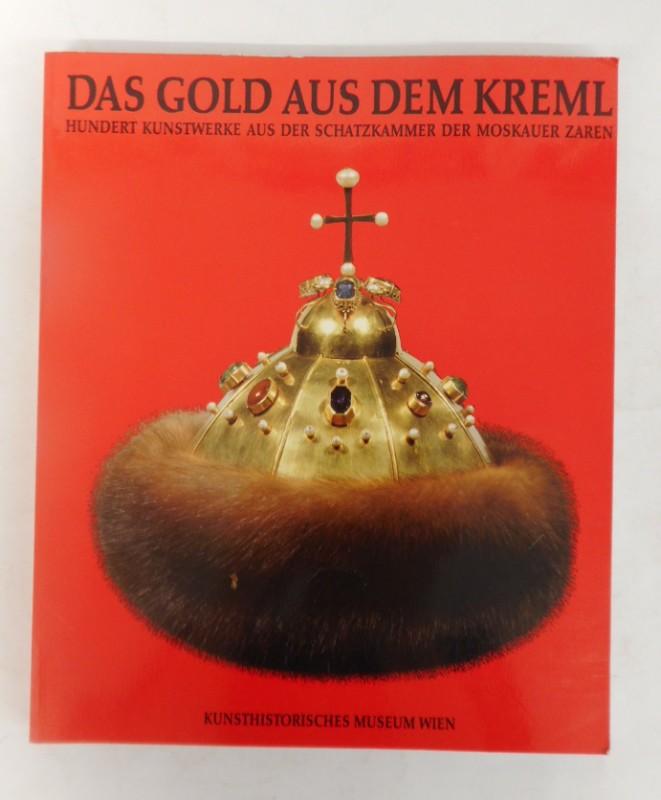 | Das Gold aus dem Kreml. Hundert Kunstwerke aus der Schatzkammer der Moskauer Zaren. Ausstellungskatalog.