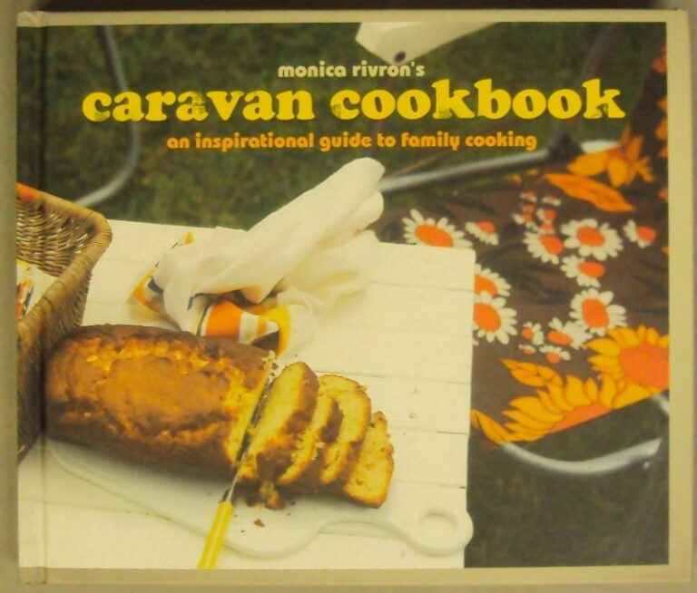   Monica Rivron's Caravan Cookbook. An inspirational guide to family cooking.