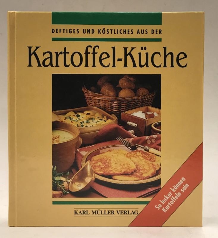 | Deftiges und Köstliches aus der Kartoffel-Küche.