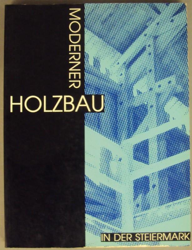 | Moderner Holzbau in der Steiermark. Mit zahlr. Abb. u. Plänen