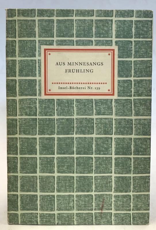 | Aus Minnesangs Frühling. Ausgewählt und erklärt von Carl von Kraus.
