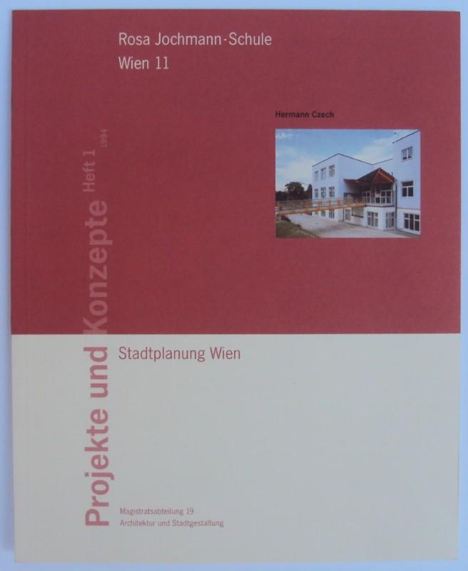 Stadtplanung Wien (Hg.) Rosa Jochmann-Schule - Ganztagsvolksschule. Fuchsröhrengasse 21-25