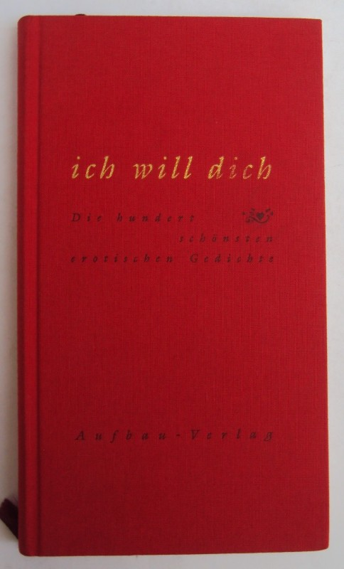 | Ich will dich. Die hundert schönsten erotischen Gedichte. Ausgewählt von Hansjürgen Blinn.