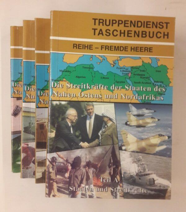 Arbeitsgemeinschaft Truppendienst (Hg.) TD-TB. Reihe - Fremde Heere. Die Streitkräfte der Staaten des Nahen Ostens und Nordafrikas. 4 Bände 34A bis 34D.