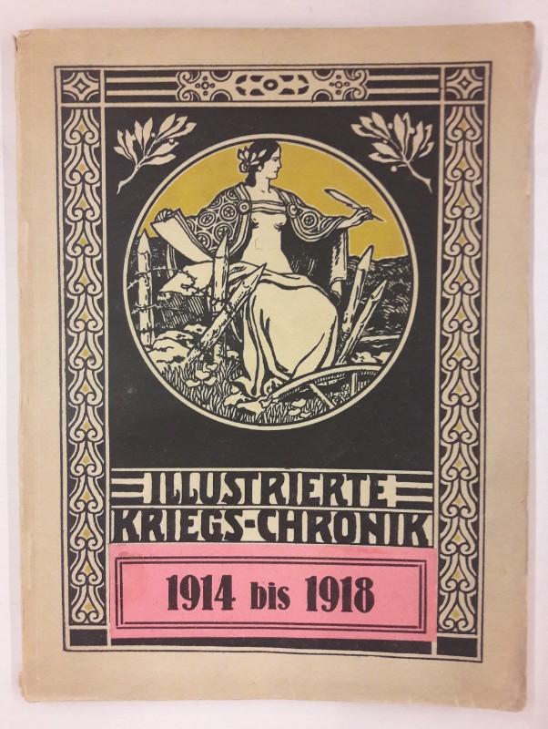   Illustrierte Kriegs-Chronik 1914 bis 1918.