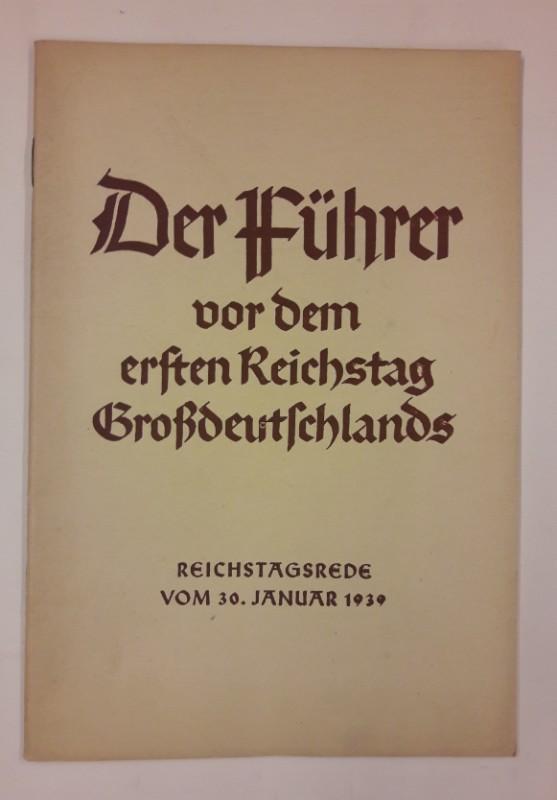 | Der Führer vor dem ersten Reichstag Großdeutschlands. Reichstagsrede vom 30. Januar 1939.