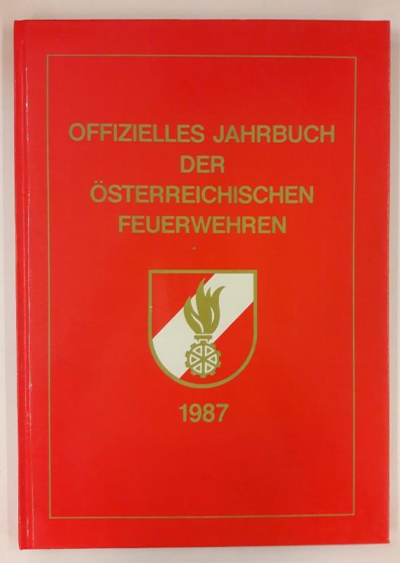 Arbeitsgemeinschaft für Feuerwehrpublikationen (Hg.) Offizielles Jahrbuch der österreichischen Feuerwehren 1987. Mit vielen Abb.