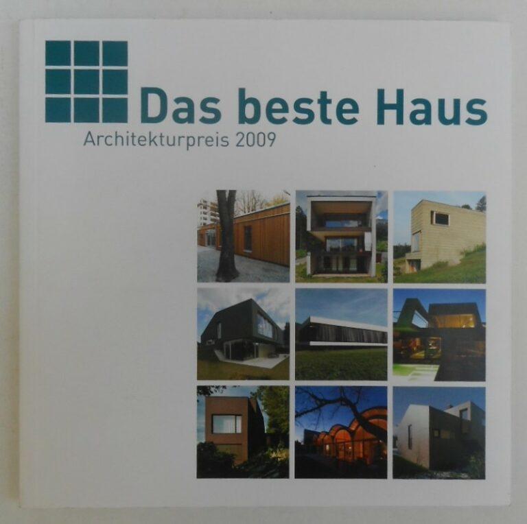   Das beste Haus. Architekturpreis 2009. Mit zahlr. Abb.