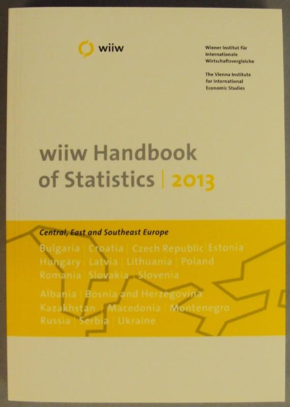 Wiener Institut für Internationale Wirtschaftsvergleiche (Ed.) wiiw Handbook of Statistics 2013. Central
