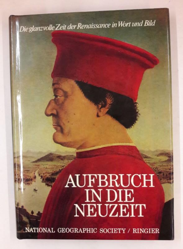 div. Autoren Aufbruch in die Neuzeit. Die glanzvolle Renaissance in Wort und Bild.