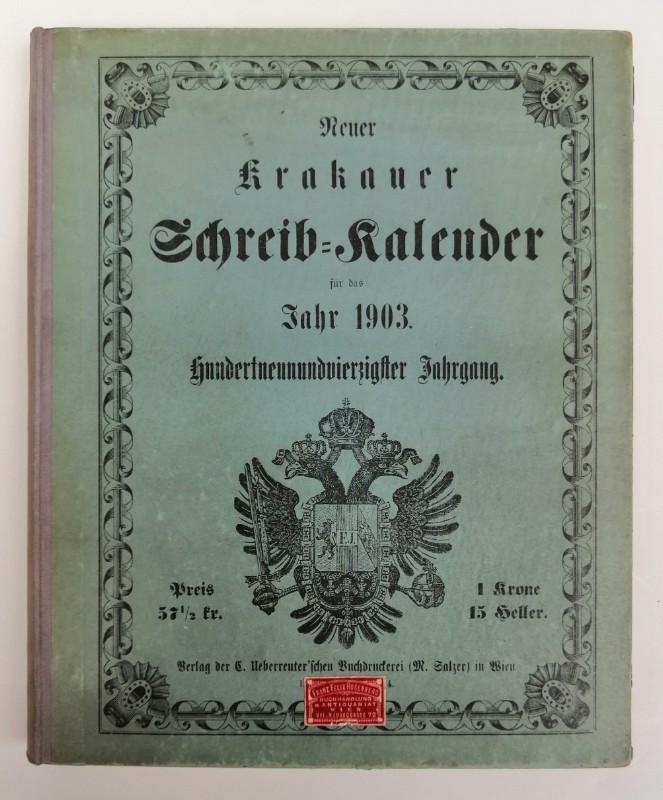 | Neuer Krakauer für Wien berechneter Schreib-Kalender für das Jahr nach der Geburt Jesu Christi 1903. 149. Jg.