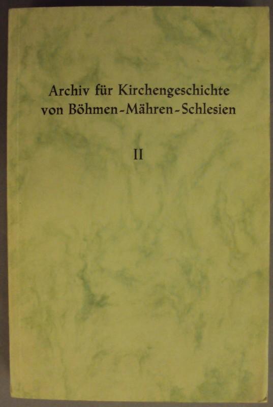 Königsteiner Institut für Kirchen- und Geistesgeschichte der Sudetenländer (Hg.) Archiv für Kirchengeschichte von Böhmen - Mähren - Schlesien. Bd. II. Mit Tabellen.