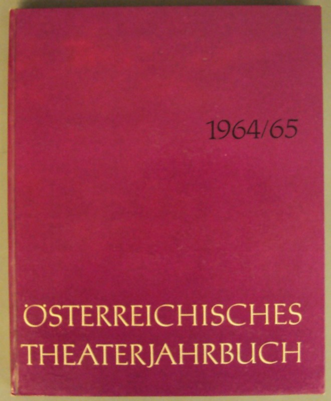   Österreichisches Theaterjahrbuch 1964/65. Mit Abb.