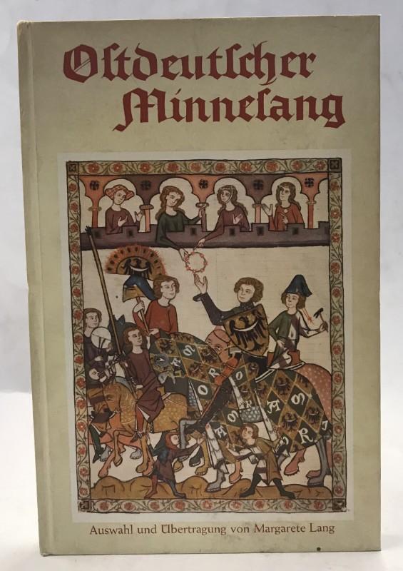   Ostdeutscher Minnesang. Auswahl und Übertragung von Margarete Lang. Melodien herausgegeben von Walter Salmen.