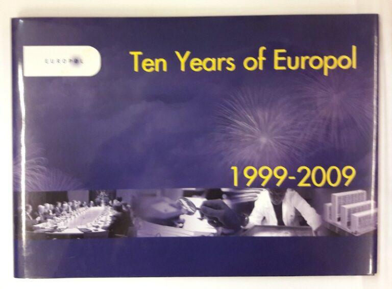 Europol (Hg.) Ten Years of Europol. 1999-2009