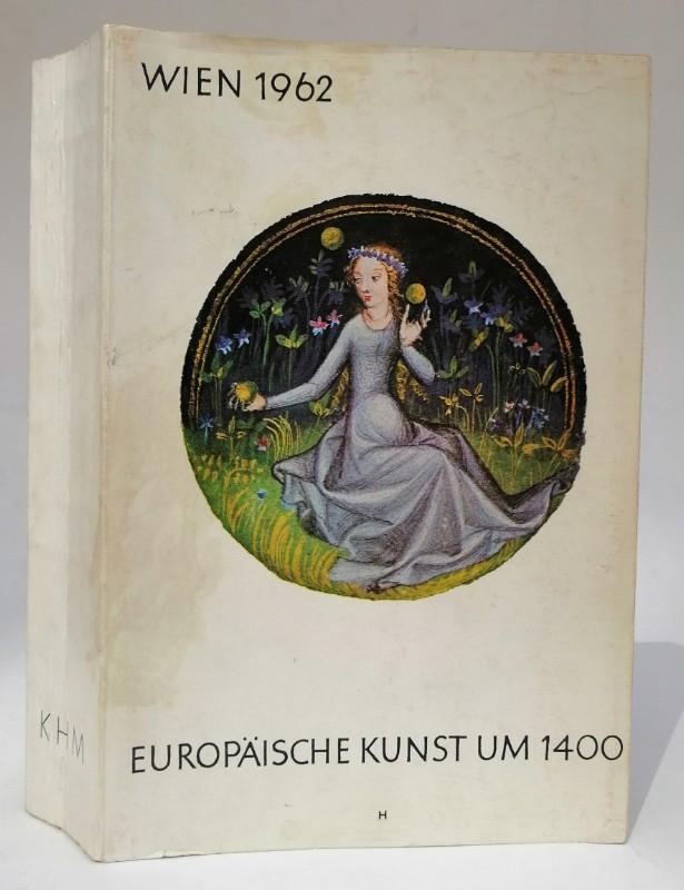 | Europäische Kunst um 1400. Ausstellungskatalog. Mit 160 Bildtafeln
