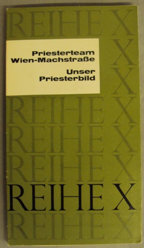 Priesterteam Wien-Machstraße Unser Priesterbild.