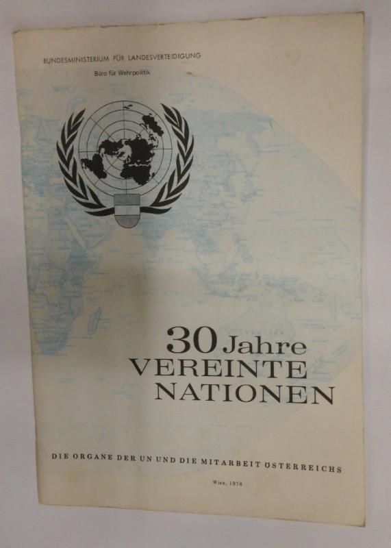 Bundesministerium f. Landesverteidigung (Hg.) 30 Jahre Vereinte Nationen. die Organe der UN und die Mitarbeit Österreichs. Büro für Wehrpolitik.