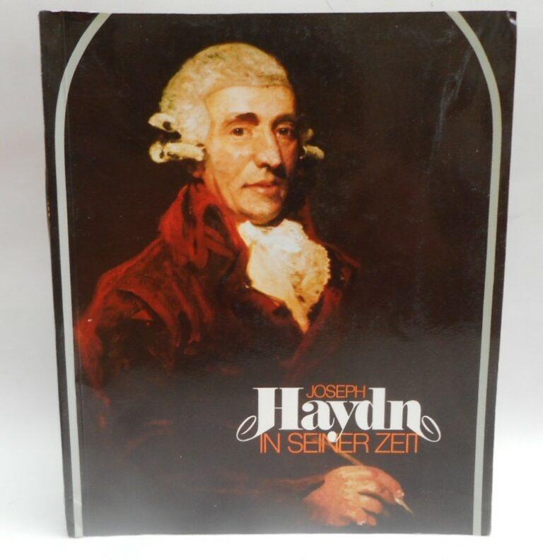 Amt d. Burgenländischen Landesreg. (Hg.) Joseph Haydn in seiner Zeit. Ausstellungskatalog. Mit 30 Farb- u. 56 s/w-Abb.