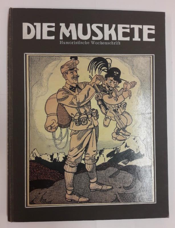 """Humoristische Wochenschrift """"Die Muskete"""" (Hg.) Die Muskete. Humoristische Wochenschrift. 20. Band. April bis Sept. 1915. Nr. 496-522. Inklusive Beiblätter."""