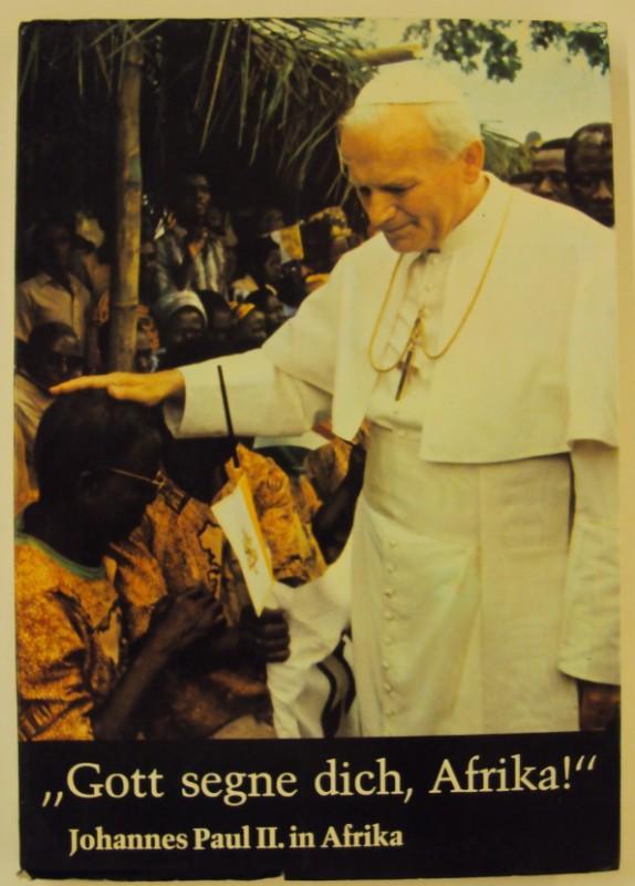 "Johannes Paul II. ""Gott segne dich"