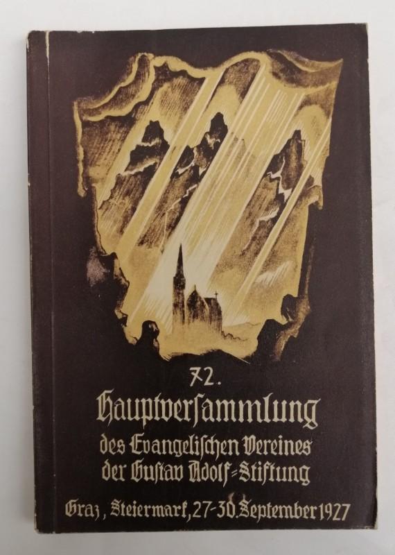 | Festbuch. 72. Hauptversammlung des Evangelischen Vereines der Gustav Adolf-Stiftung. 27. bis 30. September 1927 in Graz (Steiermark). Mit Front