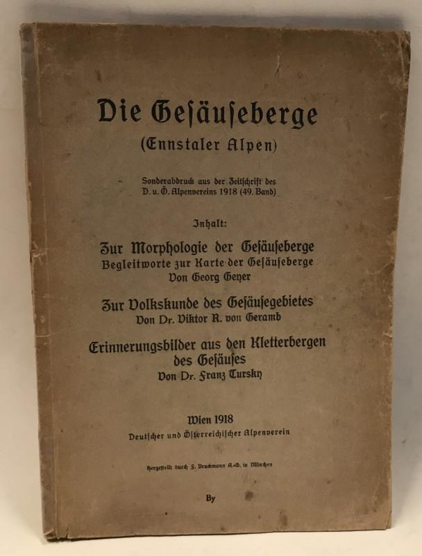 | Die Gesäuseberge (Ennstaler Alpen). Sonderabdruck aus der Zeitschrift des D. u. Ö. Alpenvereins 1918 (49. Band)