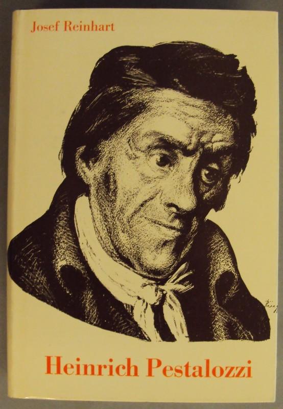 | Heinrich Pestalozzi. Ein Lebensbild dargestellt von Josef Reinhart. Mit 8 Kunstdrucktafeln