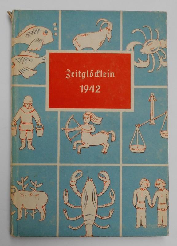 | Zeitglöcklein. Ein Kalender für das Jahr 1942 mit Bildern aus dem Kalender des Albrecht Glockendon des Jahres 1526 nach dem im Besitze der Preußischen Staatsbibliothek befindlichen Original.