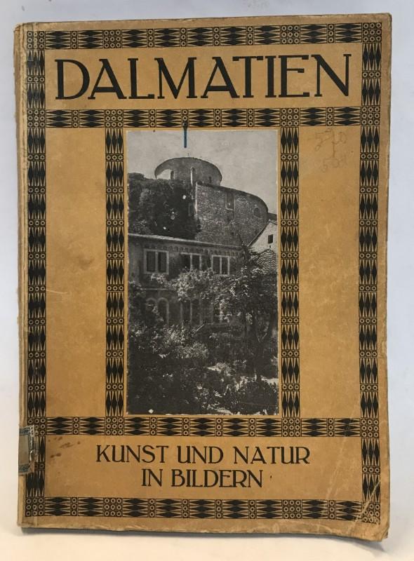 | Dalmatien. Kunst und Natur in Bildern. 146 Original-Aufnahmen von Bruno Reiffenstein. Text von Artur Rössler.