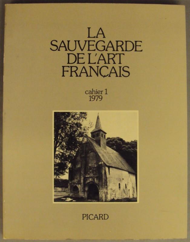   La Sauvegarde de l'Art Francais. Cahier 1 - 1979.