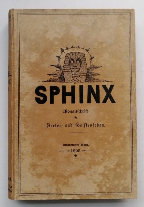 Hübbe-Schleiden (Hg.) Sphinx. Monatsschrift für Seelen- und Geistesleben. Organ der Theosophischen Vereinigung und der Deutschen Theosophischen Gesellschaft. Jg. X (1895)