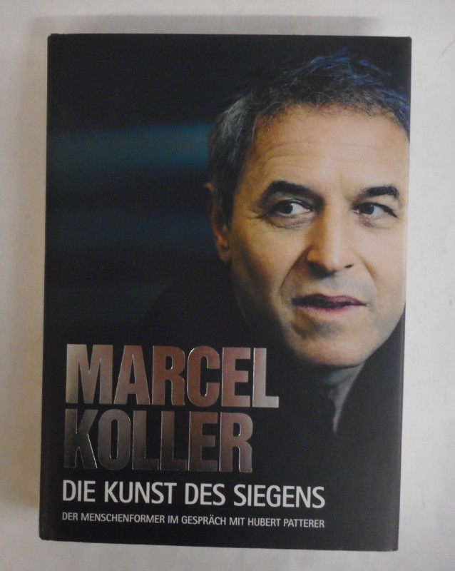 | Marcel Koller. Die Kunst des Siegens. Der Menschenformer im Gespräch mit Hubert Patterer.