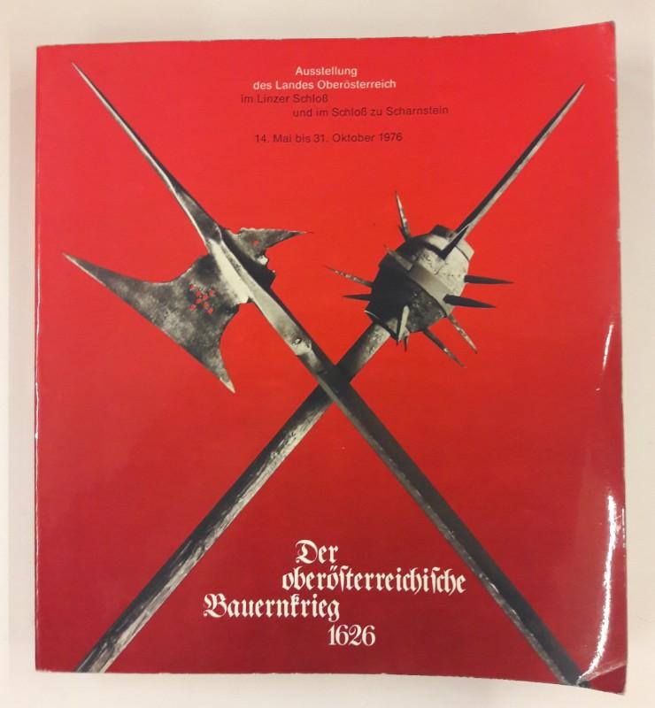 Amt der Oö. Landesregierung (Hg.) Der oberösterreichische Bauernkrieg. Ausstellung des Landes Oberösterreich Linzer Schloß