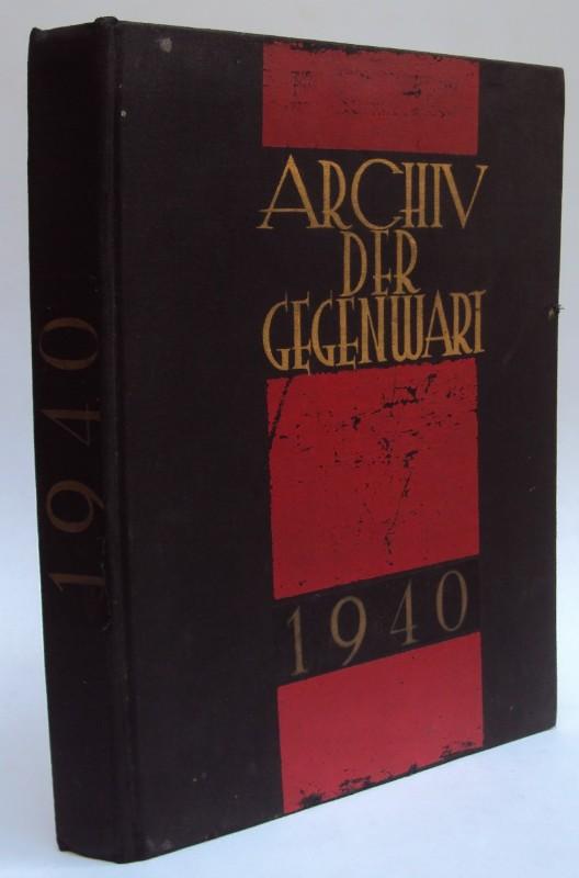 | Archiv der Gegenwart 1940. Mit Sammel-Sachregister Nr. 6 zum Archiv der Gegenwart für die Zeit vom 1. Januar bis 31. Dezember 1940.